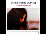 Saheb Sarbib Quintet - It Couldn't Happen Without You