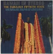 Sam Makia And The Makapuu Beach Boys With Frank Hunter And His Orchestra - Hawaii - The Fabulous Fiftieth State