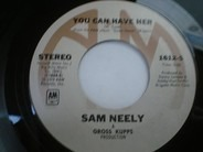 Sam Neely - You Can Have Her / It's A Fine Morning