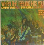 Sammy Davis Jr. Meets Sam Butera And The Witnesses - When the Feeling Hits You