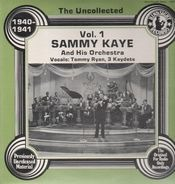 Sammy Kaye & His Orchestra - The Uncollected Vol. 1 - 1940-1941