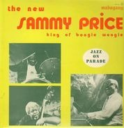 Sammy Price - The New Sammy Price - King Of Boogie Woogie