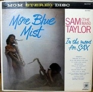 Sam Taylor - More Blue Mist: In The Mood For Sax