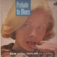 Sam Taylor - Prelude To Blues