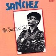 Sanchez - The Sweetest Girl