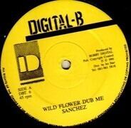 Sanchez - Wild Flower Dub Me/Wildflower (Dub)