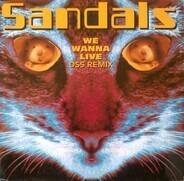 Sandals - We Wanna Live