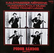 Sándor Fodor - Kalotaszegi Népzene / Hungarian Folk Music From Transylvania