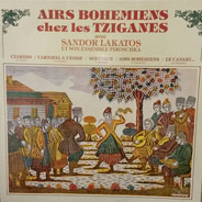 Sándor Lakatos And His Gipsy Band - Airs Bohémiens Chez Les Tziganes