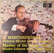 Sándor Lakatos And His Gipsy Band - Master Of The Gipsy Violin