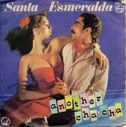 Santa Esmeralda - Another Cha Cha