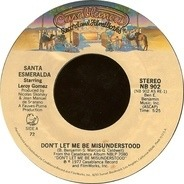 Santa Esmeralda Starring Leroy Gomez - Don't Let Me Be Misunderstood / You're My Everything