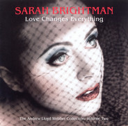 Sarah Brightman - Love Changes Everything (The Andrew Lloyd Webber Collection: Volume Two)