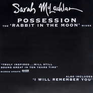Sarah McLachlan - Possession (The 'Rabbit In The Moon' Mixes)