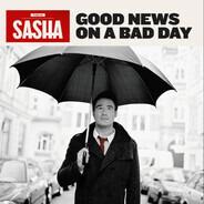 Sasha - Good News on a Bad Day