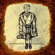 Saturday's Kids / Kids Return - Saturday's Kids / Kids Return
