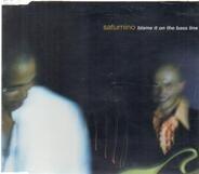 Saturnino - Blame It On The Bass Line