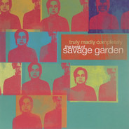 Savage Garden - Truly Madly Completely: The Best Of Savage Garden