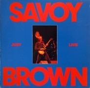 Savoy Brown - Just Live
