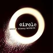 Scala & Kolacny Brothers - Circle