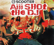 Scooter - Aiii Shot The DJ