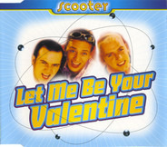 Scooter - Let Me Be Your Valentine