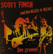 Scott Finch & Blues-O-Delics - Live Groove!