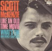 Scott McKenzie - Like An Old Time Movie / What's The Difference - Chapter II