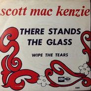 Scott McKenzie - There Stands The Glass / Wipe The Tears