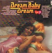 Scott Walker / 10 CC / Lobo a.o. - Dream Baby Dream Volume 2