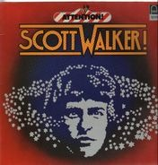 Scott Walker - Attention! Scott Walker!