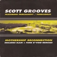 Scott Grooves Featuring Parliament / Funkadelic - Mothership Reconnection