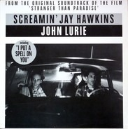Screamin' Jay Hawkins & John Lurie - Stranger Than Paradise (From The Original Soundtrack Of The Film)