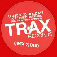 Screamin' Rachael - U Used To Hold Me (The Todd Terry Remixes)