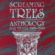 Screaming Trees - ANTHOLOGY - SST YEARS '85-'89