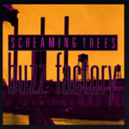Screaming Trees - Buzz Factory