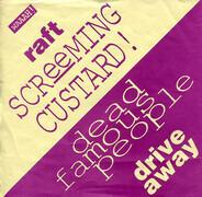 Screeming Custard! / Dead Famous People - Raft / Drive Away