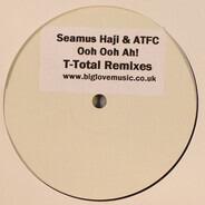 Seamus Haji & ATFC - Ooh Ooh Ah!