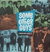 Searchers, Remo Four, Undertakers... - Some Other Guys - 32 Merseybeat Nuggets - 1963-1966