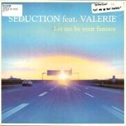 Seduction - Let Me Be Your Fantasy