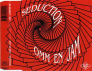 Seduction - Omm En Jam