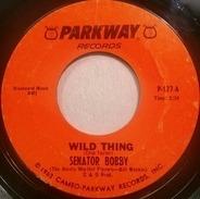 Senator Bobby / Senator Everett McKinley - Wild Thing