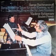 Sergei Vasilyevich Rachmaninoff , Vladimir Ashkenazy , André Previn - Symphonische Tänze Für Zwei Klaviere, Op.45 / Russische Rhapsodie Für Zwei Klaviere