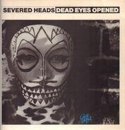Severed Heads - Dead Eyes Opened