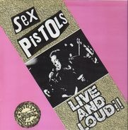 Sex Pistols - Live And Loud!!
