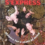 S'Express - Mantra For A State Of Mind