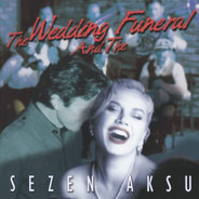 Sezen Aksu - The Wedding and the Funeral