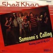 Shaa Khan - Someone's Calling / Running (Love Of My Life)