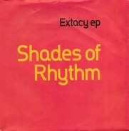 Shades Of Rhythm - Extacy EP