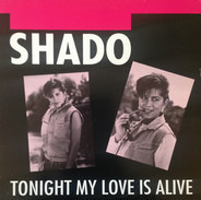 Shado - Tonight My Love Is Alive